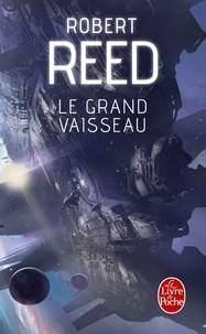 Robert Reed - Le Grand Vaisseau.