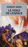 Robert Reed - Le voile de l'espace.