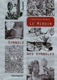 Robert-Régor Mougeot - Le miroir, symbole des symboles.