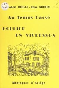 Robert Reulle et René Soueix - Goulier en Vicdessos au temps passé.