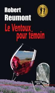 Robert Reumont - Le Ventoux pour témoin.