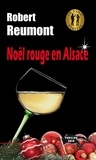 Robert Reumont - Noël rouge en Alsace.