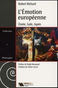Robert Richard - L'Emotion européenne - Dante - Sade - Aquin.