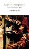 Robert Richard - L'émotion européenne - Dante, Sade, Hubert Aquin.