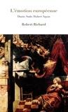 Robert Richard - L'émotion européenne - Dante, Sade, Aquin.