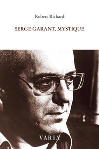 Robert Richard - Serge Garant, mystique.
