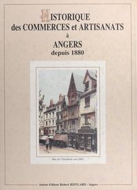 Robert Rifflard et Gérald Huvelin - Historique des commerces et artisanats à Angers depuis 1880.