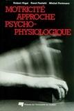 Robert Rigal et René Paoletti - Motricité approche psychophysiologique.