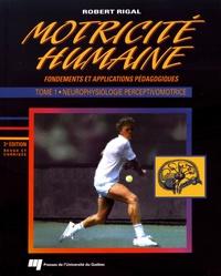 Motricité humaine : fondements et applications pédagogiques - Tome 1, Neurophysiologie perceptivomotrice.pdf