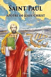 Téléchargements de livres de texte gratuits Saint Paul, apôtre de Jésus-Christ par Robert Rigot iBook RTF
