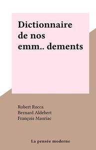 Robert Rocca et Bernard Aldebert - Dictionnaire de nos emm...dements.