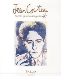Robert Rocca et Michel Bépoix - Jean Cocteau - Sur les pas d'un magicien.