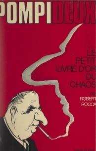 Robert Rocca et  Calvi - Pompi-deux - Ou Le petit livre d'or du chaos.
