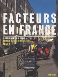 Robert Rochefort - Facteurs en France - Chroniques du petit matin - Tome 2.
