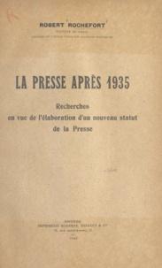 Robert Rochefort - La presse après 1935 - Recherches en vue de l'élaboration d'un nouveau statut de la presse.