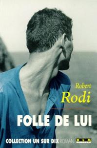 Robert Rodi - Folle de lui.