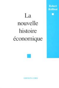 Robert Rollinat - La nouvelle histoire économique.
