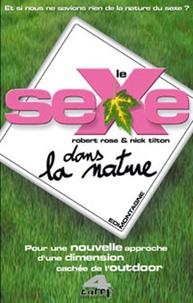 Robert Rose - Le sexe dans la nature - Pour une nouvelle approche d'une dimension cachée de l'outdoor.