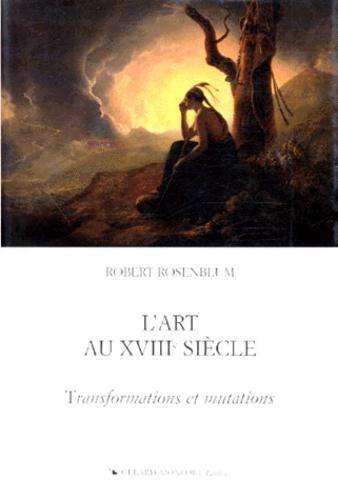 L Art Au Xviiie Siecle Transformations Et Mutations
