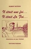 Robert Rotrou et Jean Thomas - Il était une foi, il était la foi....