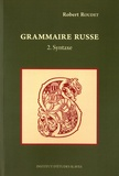 Robert Roudet - Grammaire russe - Tome 2, Syntaxe.