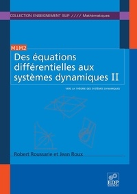 Robert Roussarie et Jean Roux - Des équations différentielles aux systèmes dynamiques II - Vers la théorie des systèmes dynamiques.