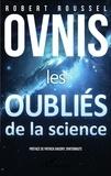 Robert Roussel - Ovnis, les oubliés de la science.