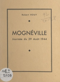 Robert Rouy et Charles De GAULLE - Mognéville - Journée du 29 Août 1944.