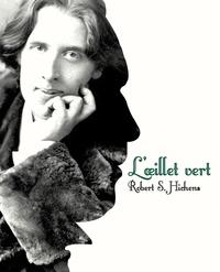 Robert S. Hichens - L'oeillet vert.
