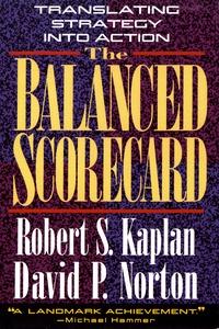 Robert S. Kaplan et David P. Norton - The Balanced Scorecard - Translating strategy into action.