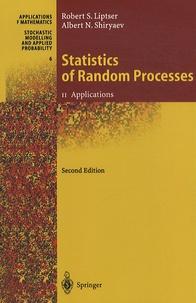 Robert S. Liptser et Albert Nicolaevich Shiryaev - Statistics of Random Processes - Volume 2, Applications.