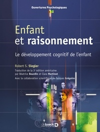 Robert S. Siegler - Enfant et raisonnement - Le développement cognitif de l'enfant.