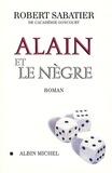Robert Sabatier et Robert Sabatier - Alain et le Nègre.
