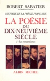 Robert Sabatier et Robert Sabatier - Histoire de la poésie française - Poésie du XIXº siècle tome 2.