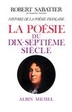 Robert Sabatier et Robert Sabatier - Histoire de la poésie française - poésie du XVIIº siècle.