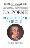 Robert Sabatier et Robert Sabatier - Histoire de la poésie française - Poésie du XVIIIº siècle.