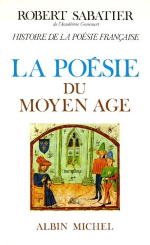Histoire de la poésie française. Tome 1, La poésie du Moyen Age