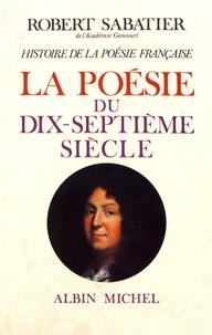 Robert Sabatier - Histoire de la poésie française - Tome 3, La poésie du XVIIe siècle.