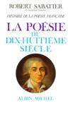 Robert Sabatier - Histoire de la poésie française - Tome 4, La poésie du XVIIIe siècle.