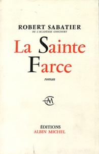 Robert Sabatier - La Sainte Farce.