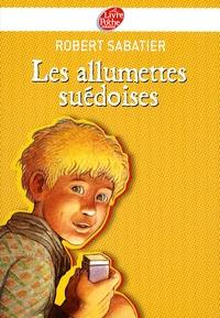 Robert Sabatier - Les allumettes suédoises.