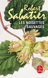 Robert Sabatier - Les Noisettes sauvages.
