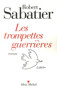 Robert Sabatier - Les Trompettes guerrières.