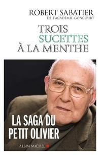 Robert Sabatier - Trois sucettes à la menthe.