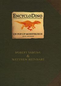 Robert Sabuda et Matthew Reinhart - EncycloDino - Un pop-up monstrueux.