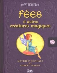 Robert Sabuda et Matthew Reinhart - Fées et autres créatures magiques.