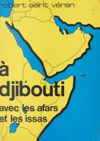 Robert Saint Véran - À Djibouti avec les Afars et les Issas.