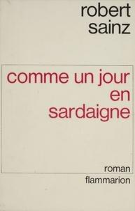Robert Sainz - Comme un jour en Sardaigne.