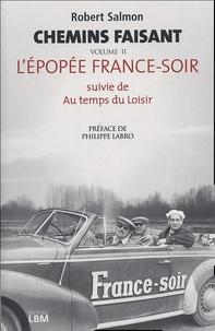 Robert Salmon - Chemin faisant - Tome 2, L'épopée France-Soir suivie de Au temps des moisirs.
