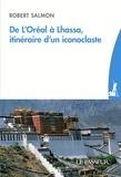 Robert Salmon et Dorothée Lagard - De l'Oréal à Lhassa, itinéraire d'un iconoclaste.